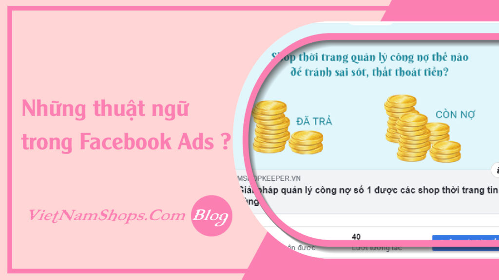 Những thuật ngữ trong Facebook Ads ?